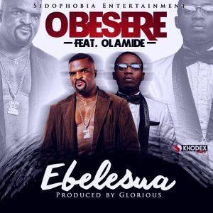 Obesere_Ft_Olamide__Ebelesua-1